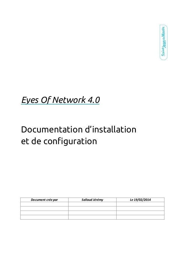 Document crée par Sallaud Jérémy Le 19/02/2014 Eyes Of Network 4.0 Documentation d'installation et de configuration
