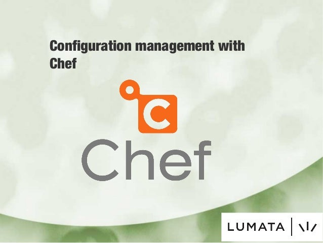 Configuration management withChef