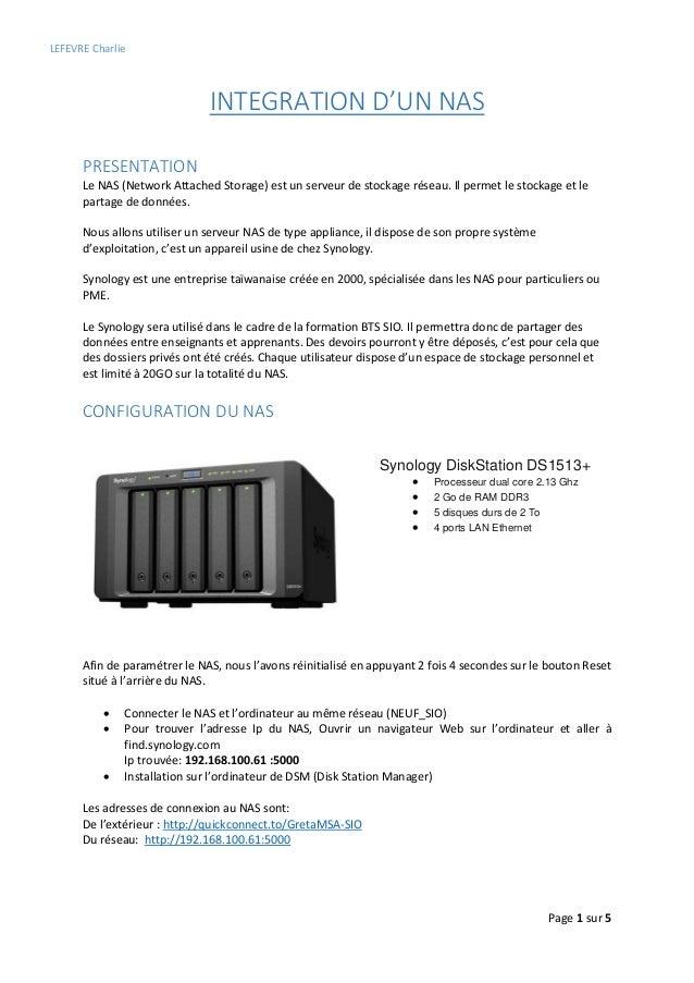 LEFEVRE Charlie Page 1 sur 5 INTEGRATION D'UN NAS PRESENTATION Le NAS (Network Attached Storage) est un serveur de stockag...