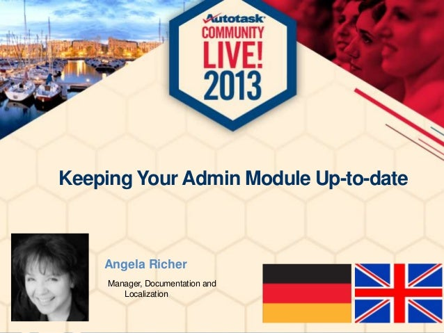 Keeping Your Admin Module Up-to-date  Angela Richer Manager, Documentation and Localization