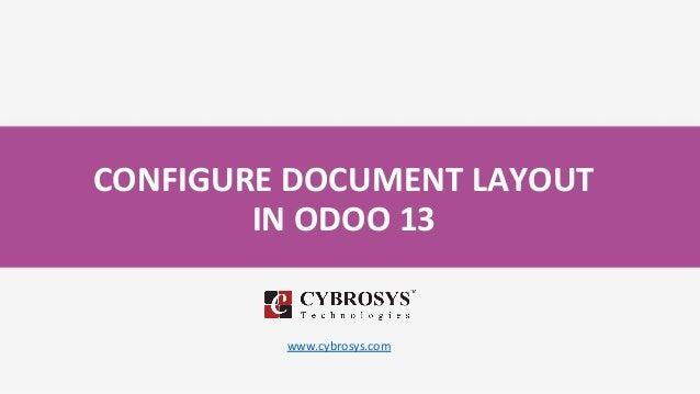 CONFIGURE DOCUMENT LAYOUT IN ODOO 13 www.cybrosys.com