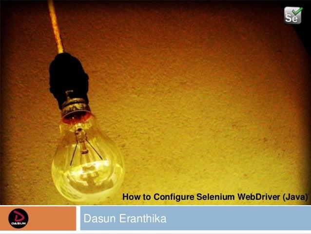 Dasun Eranthika How to Configure Selenium WebDriver (Java) 1