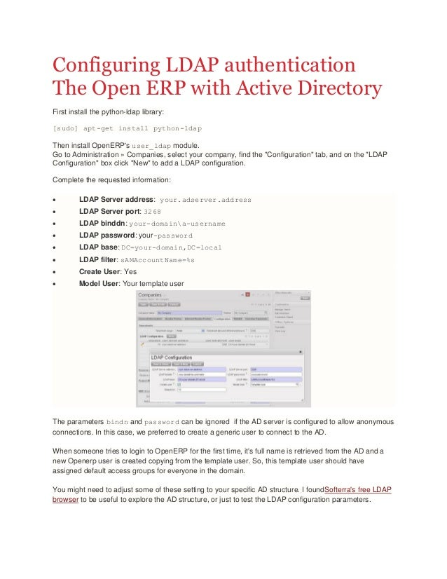 Configuring LDAP authenticationThe Open ERP with Active DirectoryFirst install the python-ldap library:[sudo] apt-get inst...