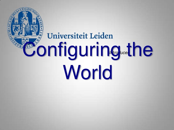 Configuring the         Introduces    World