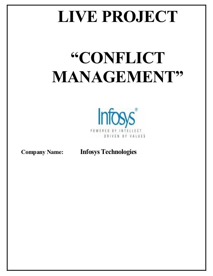 """LIVE PROJECT          """"CONFLICT         MANAGEMENT""""Company Name:   Infosys Technologies"""