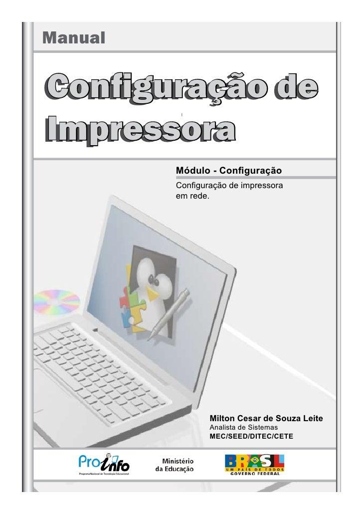 Manual  Configuração de Impressora          Módulo - Configuração          Configuração de impressora          em rede.   ...