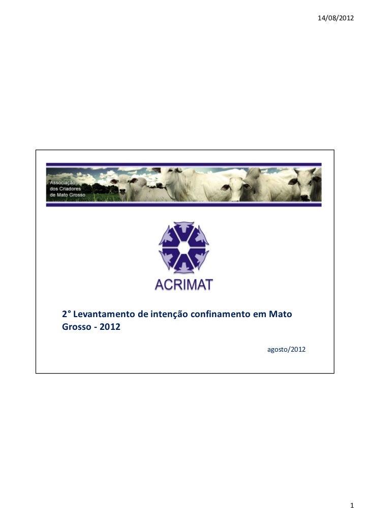 14/08/20122° Levantamento de intenção confinamento em MatoGrosso - 2012                                          agosto/20...