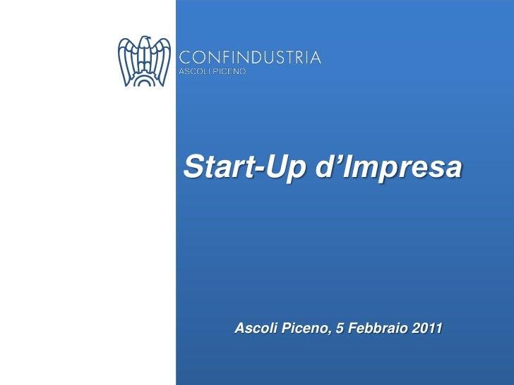 Start-Up d'Impresa   Ascoli Piceno, 5 Febbraio 2011