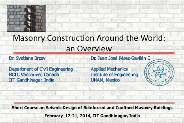 Short Course on Seismic Design of Reinforced and Confined Masonry Buildings February 17-21, 2014, IIT Gandhinagar, India M...