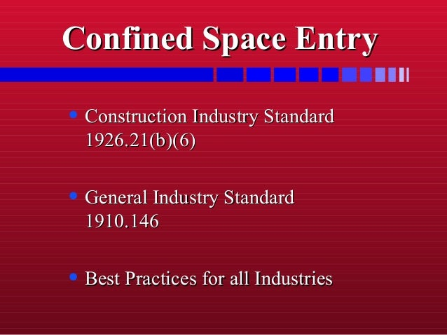Confined Space EntryConfined Space Entry • Construction Industry StandardConstruction Industry Standard 1926.21(b)(6)1926....