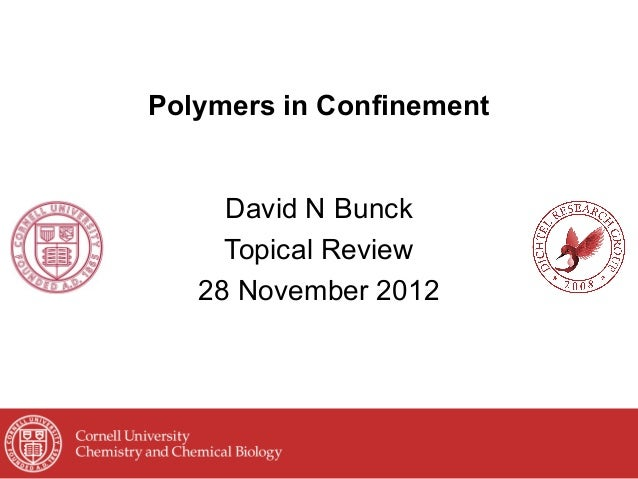 Polymers in ConfinementDavid N BunckTopical Review28 November 2012