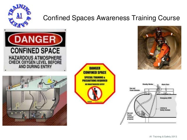 Confined Spaces Awareness Training Course  A1 Training & Safety 2013