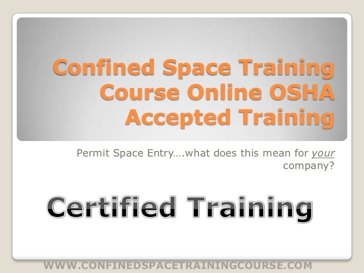 Confined Space Training    Course Online OSHA       Accepted Training    Permit Space Entry….what does this mean for your ...
