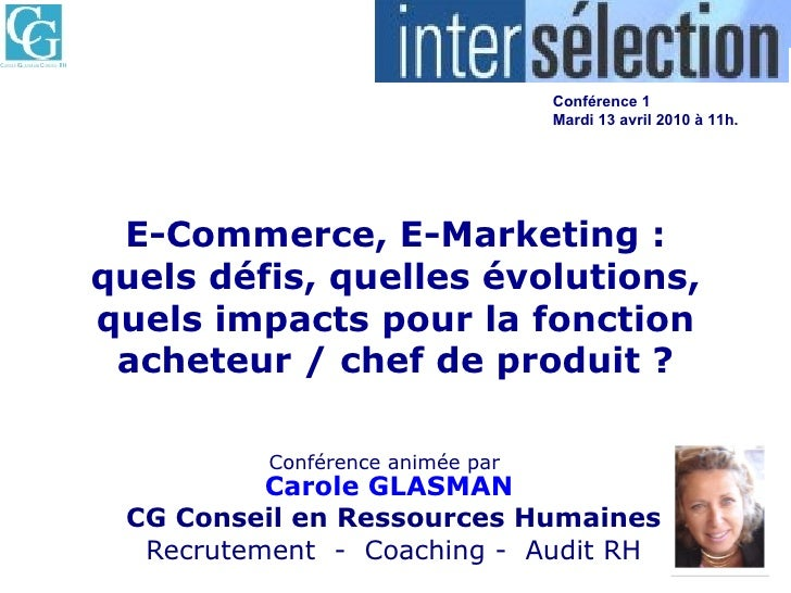 E-Commerce, E-Marketing : quels défis, quelles évolutions, quels impacts pour la fonction acheteur / chef de produit ? Con...