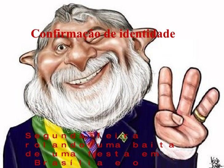Segunda feira rolando uma baita de uma festa em Brasília e o presidente Lula é barrado na entrada pelo segurança: Confirma...