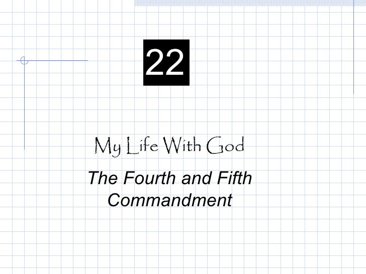 My Life With God The Fourth and Fifth Commandment