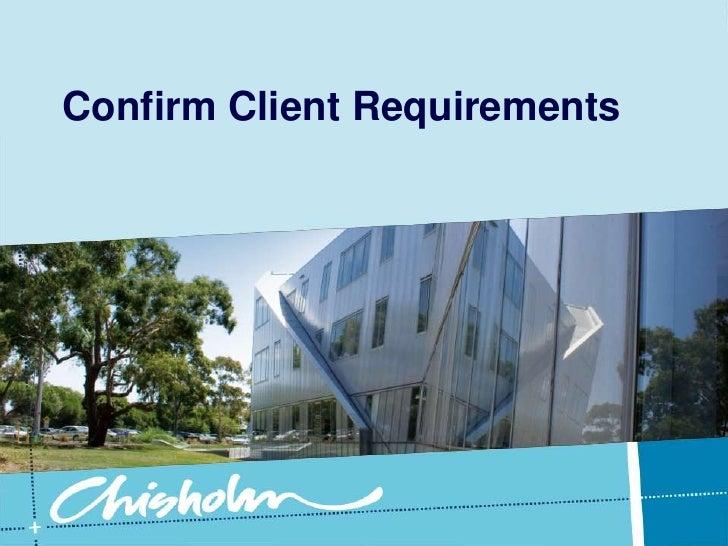 Confirm Client Requirements<br />
