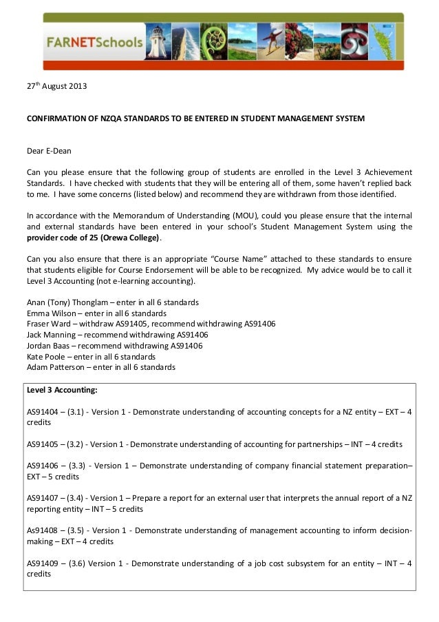 27th August 2013 CONFIRMATION OF NZQA STANDARDS TO BE ENTERED IN STUDENT MANAGEMENT SYSTEM Dear E-Dean Can you please ensu...
