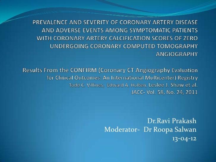 Dr.Ravi PrakashModerator- Dr Roopa Salwan                    13-04-12