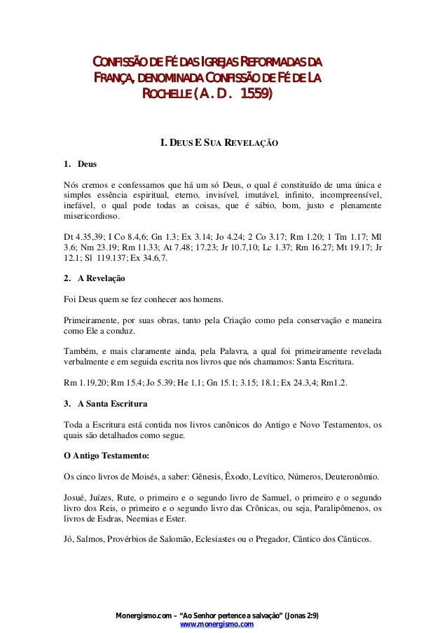 CONFISSÃO DE FÉ DAS IGREJAS REFORMADAS DA FRANÇA, DENOMINADA CONFISSÃO DE FÉ DE LA ROCHELLE ( A . D . 1559)  I. DEUS E SUA...
