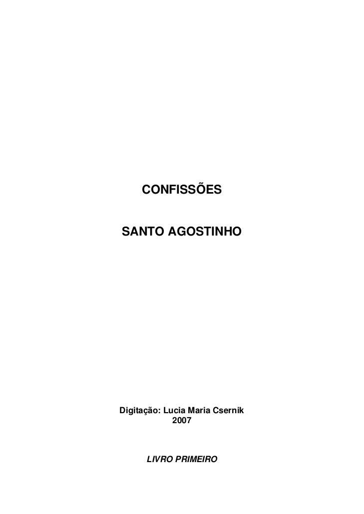 CONFISSÕESSANTO AGOSTINHODigitação: Lucia Maria Csernik             2007      LIVRO PRIMEIRO
