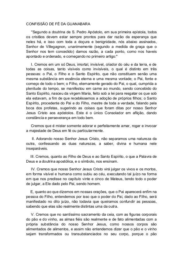 """CONFISSÃO DE FÉ DA GUANABARA """"Segundo a doutrina de S. Pedro Apóstolo, em sua primeira epístola, todos os cristãos devem e..."""