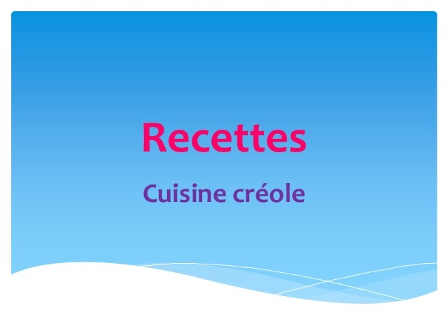 Recettes Cuisine créole