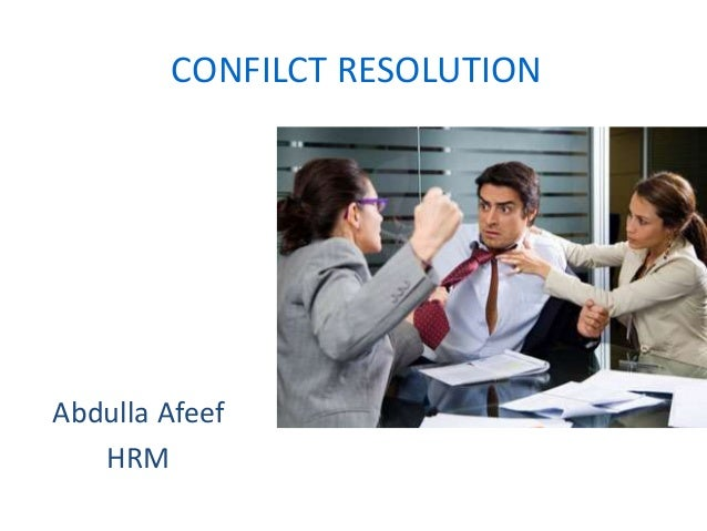 CONFILCT RESOLUTION Abdulla Afeef HRM