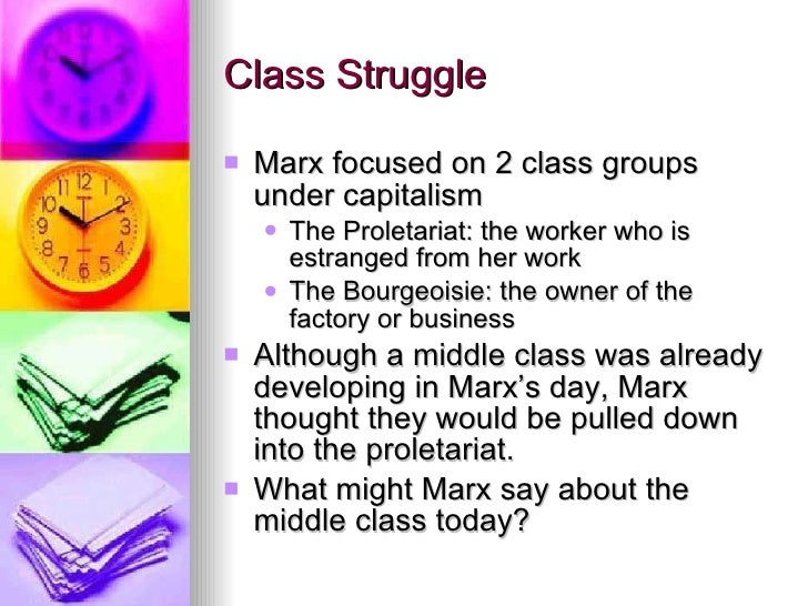 "marx and class conflict Part 1: the neoliberal war on unions karl marx observed in 1865 that wage  levels can only be ""settled by the continuous struggle between capital and labor, ."