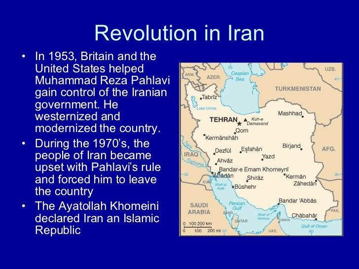 Revolution in Iran <ul><li>In 1953, Britain and the United States helped Muhammad Reza Pahlavi gain control of the Iranian...