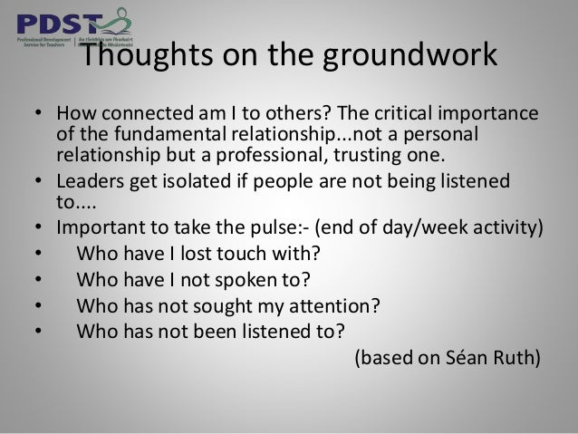 Thoughts on the groundwork • How connected am I to others? The critical importance of the fundamental relationship...not a...
