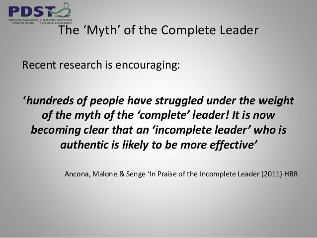 The 'Myth' of the Complete Leader Recent research is encouraging: 'hundreds of people have struggled under the weight of t...