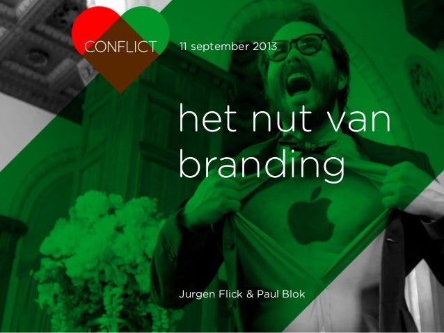 11 september 2013  het nut van branding  Jurgen Flick & Paul Blok CONFLICT strategie | merken | media