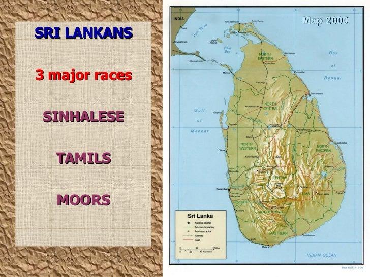 Map 2000 SRI LANKANS 3 major races SINHALESE TAMILS MOORS
