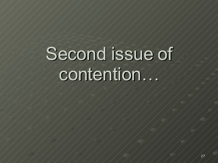 Second issue of contention…