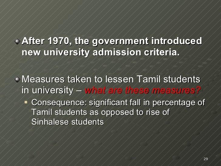 <ul><li>After 1970, the government introduced new university admission criteria. </li></ul><ul><li>Measures taken to lesse...