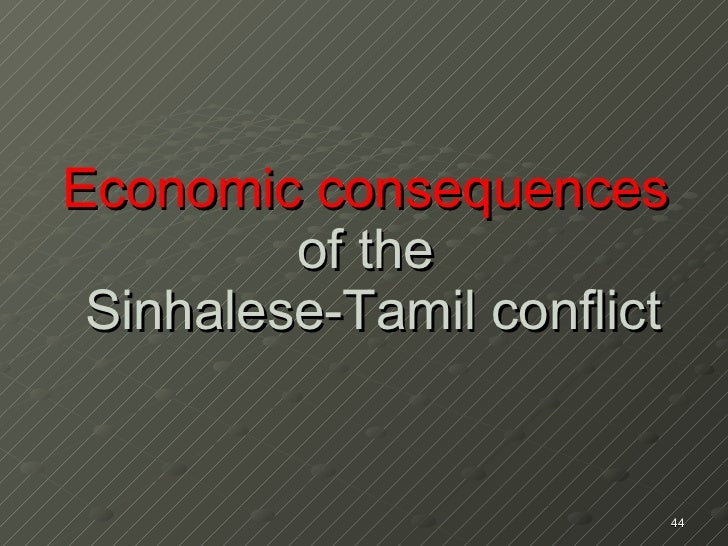Economic consequences   of the  Sinhalese-Tamil conflict