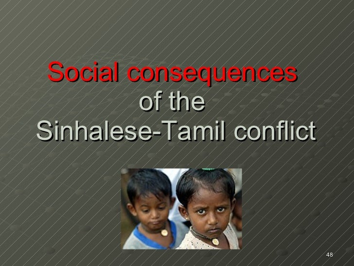 Social consequences   of the  Sinhalese-Tamil conflict