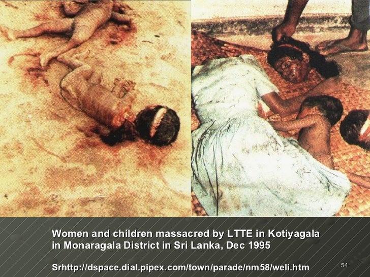 Women and children massacred by LTTE in Kotiyagala in Monaragala District in Sri Lanka, Dec 1995 Srhttp://dspace.dial.pipe...