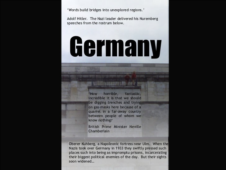' Words build bridges into unexplored regions.' Adolf Hitler.  The Nazi leader delivered his Nuremberg  speeches from the ...