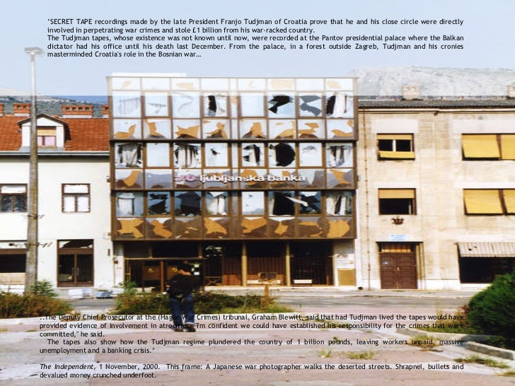 ..The Deputy Chief Prosecutor at the (Hague War Crimes) tribunal, Graham Blewitt, said that had Tudjman lived the tapes wo...