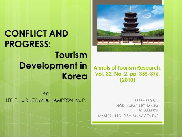 Annals of Tourism Research, Vol. 32, No. 2, pp. 355-376, (2010) PREPARED BY: NORHASIMAH BT HAMIM 2013838972 MASTER IN TOUR...