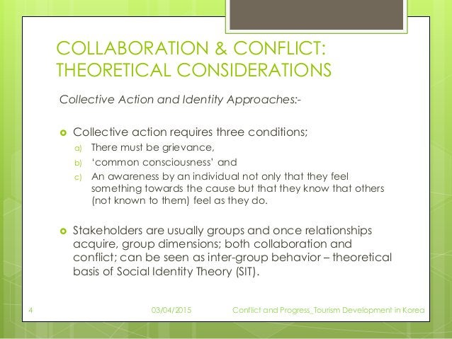 COLLABORATION & CONFLICT: THEORETICAL CONSIDERATIONS Collective Action and Identity Approaches:-  Collective action requi...