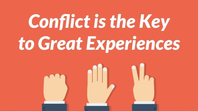 Conflict is the Key to Great Experiences