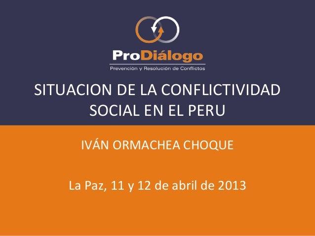 Haga clic para modificar el estilode título del patrónIVÁN ORMACHEA CHOQUELa Paz, 11 y 12 de abril de 2013SITUACION DE LA ...