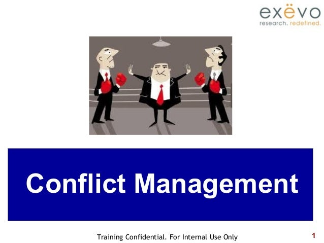 1Training Confidential. For Internal Use Only Conflict Management