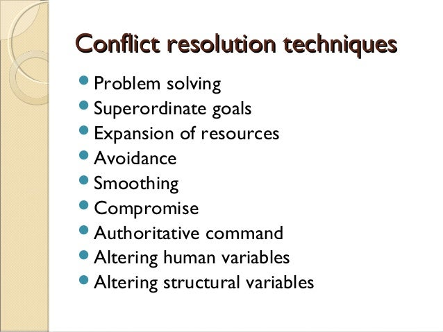 conflict resolution techniques Conflict resolution skills teach the psychology of effective communication our philosophy the resolution of world conflict does not lie only with governments.