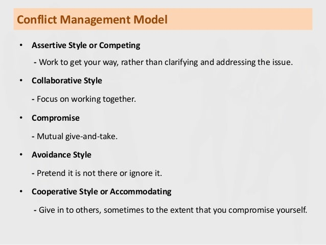 accommodating management style Compromising - attempting to resolve a conflict by identifying a solution that is research on conflict management styles has found that each of us tends to use.