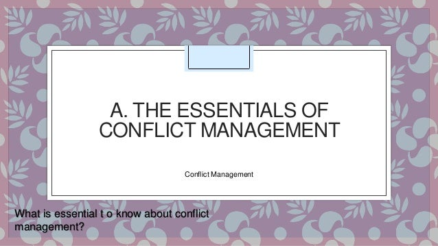 conflict management in classrooms Classroom management  conflict resolution, natural  classrooms actually are incidents of student work with their students to develop.