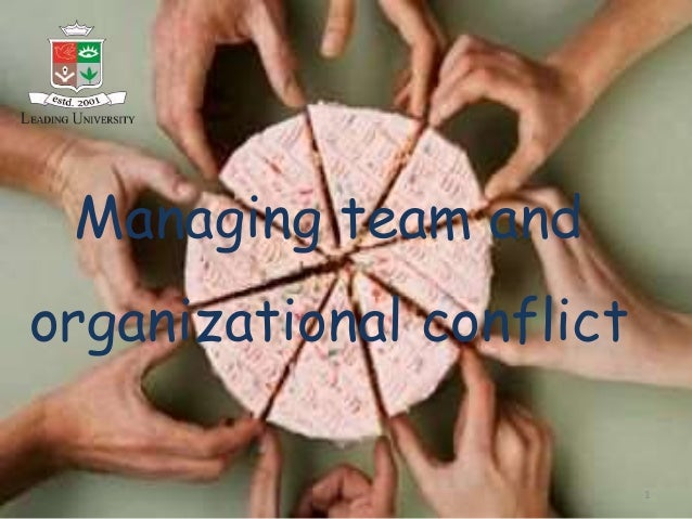 1 Managing team and organizational conflict